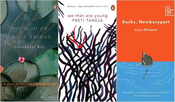 Arundhati Roy's 'The God of Small Things', Preti Taneja's 'We That Are Young' and Lucy Ellmann's 'Ducks, Newburyport'.