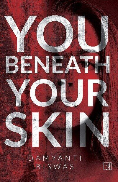 'You Beneath Your Skin' by Damyanti