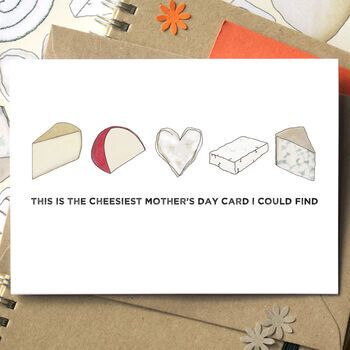 Funny Cheesiest Mother's Day Card, Not On The High Street, £3.50