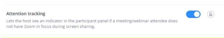 アテンション・トラッキングをオン/オフにする項目。機能の説明に「スクリーン共有している時に、Zoomに集中していない参加者がいると、ホストは参加者パネルからわかる」と書かれている。
