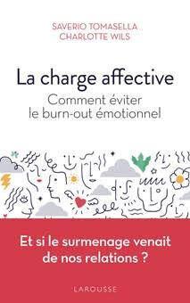 """Saverio Tomasella &amp; Charlotte Wils - <a href=""""https://www.editions-larousse.fr/livre/la-charge-affective-9782035965721"""" target=""""_blank"""" rel=""""noopener noreferrer""""><i>La charge affective</i></a> - Ed. Larousse"""