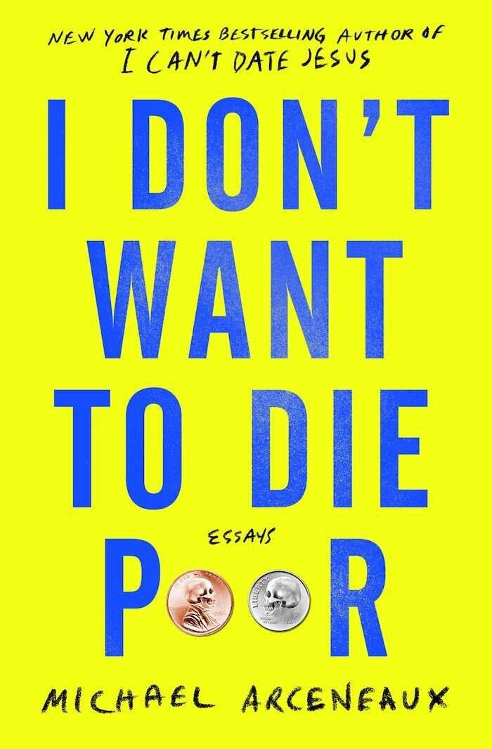 """Michael Arceneaux's second book of essays, """"I Don't Want to Die Poor."""""""