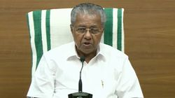 Kerala CM Pinarayi Has Decided To Stop His Daily Press Conferences On