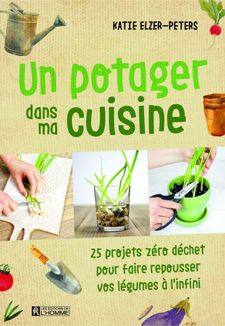 Un potager dans ma cuisine, Les Éditions de l'Homme, 128 pages, 24,95 $
