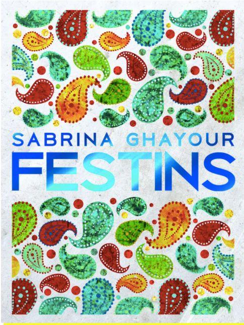 """Le livre """"Festins"""" de Sabrina Ghayour."""