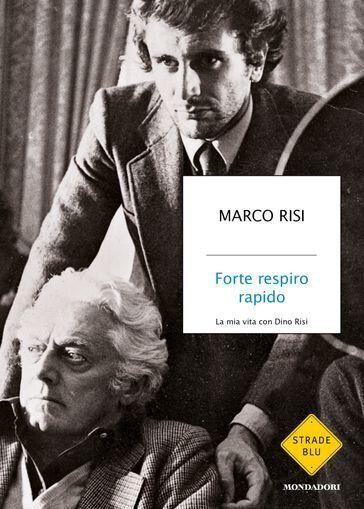 La copertina del libro di Marco Risi, Forte respiro rapido, edito da