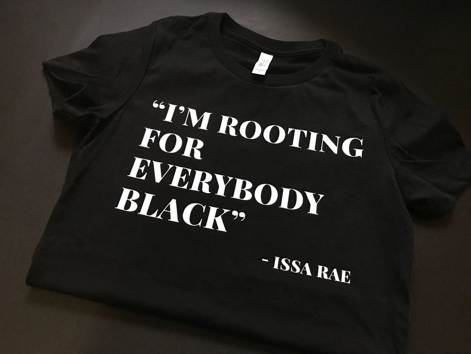"""Get the """"I'm Rooting For Everybody Black"""" T-shirt from Know Definition for $30"""
