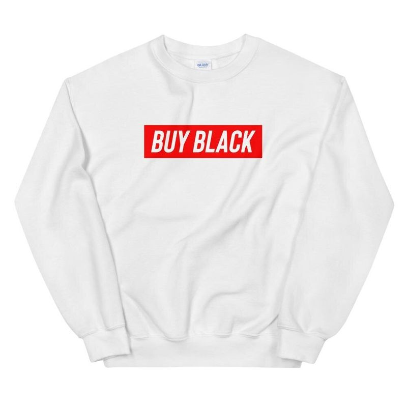 """Get the """"Buy Black"""" sweatshirt from Official Black Wall Street for $40"""