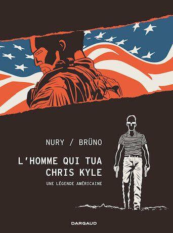 Nury/Brüno - L'homme qui tua Chris Kyle - Ed.