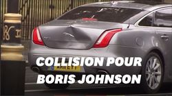 La voiture de Boris Johnson a été emboutie à cause d'un