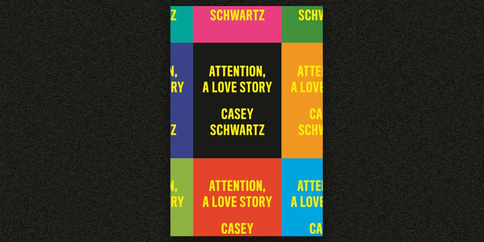 "Schwartz is the author of ""Attention: A Love Story."""