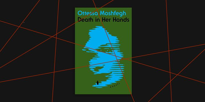 """""""Death in Her Hands"""" isa """"loneliness story,"""" according to author Ottessa Moshfegh."""