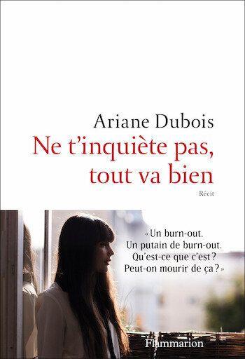 "Ariane Dubois - <a href=""https://www.amazon.fr/tinqui%C3%A8te-Documents-t%C3%A9moignages-essais-dactualit%C3%A9-ebook/dp/B085F32SXN/ref=sr_1_1?__mk_fr_FR=%C3%85M%C3%85%C5%BD%C3%95%C3%91&amp;dchild=1&amp;keywords=Ariane+dubois&amp;qid=1593180901&amp;s=books&amp;sr=1-1"" target=""_blank"" rel=""noopener noreferrer""><i>Ne t'inqui&egrave;te pas, tout va bien</i></a> - Ed. Flammarion"