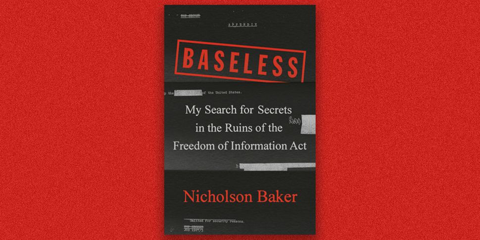 Baseless: My Search for Secrets in the Ruins of the Freedom of Information Act, by Nicholson Baker