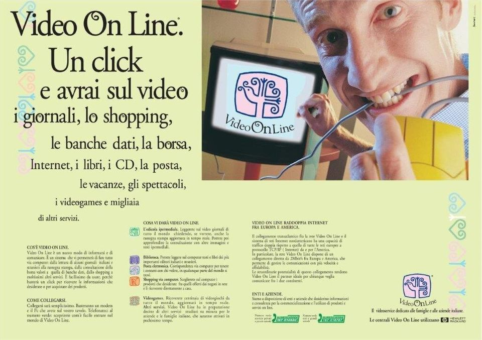 Una campagna pubblicitaria di Video On Line del