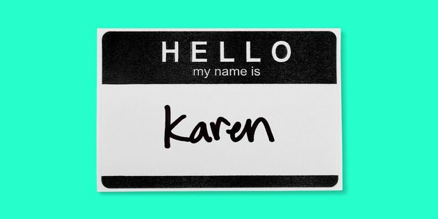 9 Women Named Karen Talk About, Well, Being An Actual Karen