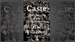 'Caste' Explodes The Myth Of American