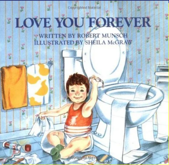 "The original ""Love You Forever"" by Robert Munsch."