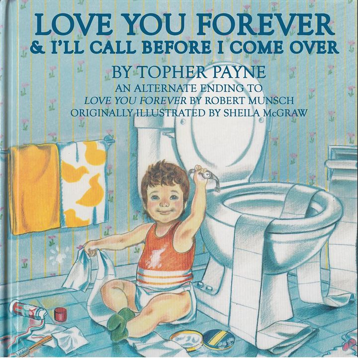 "Topher Payne's version of ""Love You Forever."""