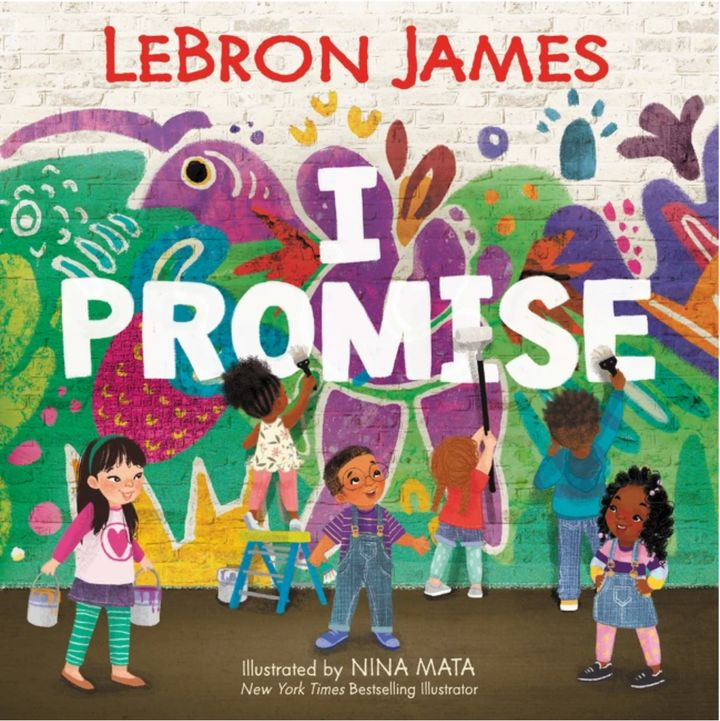 "LeBron James and artist Nina Mata teamed up for ""I Promise,"" a children's book."