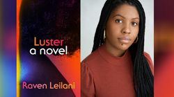 Why Raven Leilani's 'Luster' Should Be Your Summer Book
