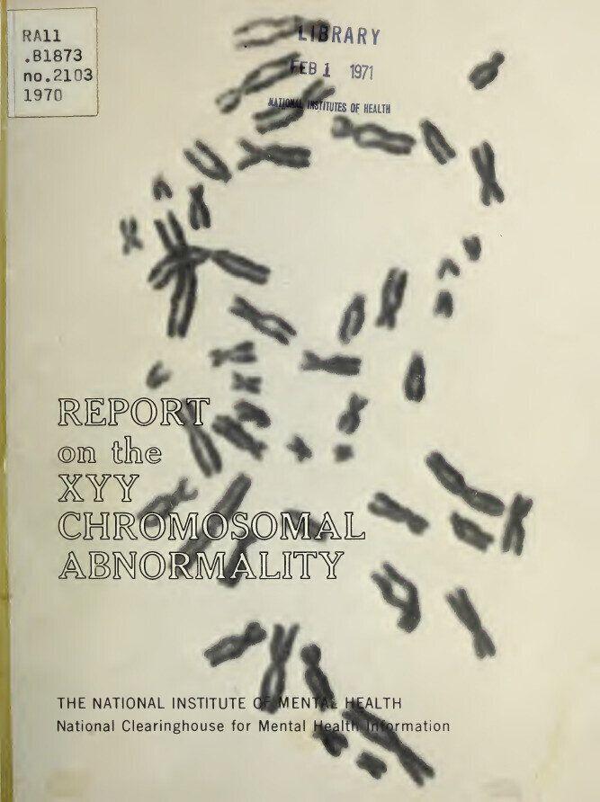 XYY 염색체 보고서(NIMH). 성염색체 중에서도 Y 염색체는 1960~70년대에 대대적으로 이루어진 연구를 통해 남성의 상징으로 자리 잡았다.