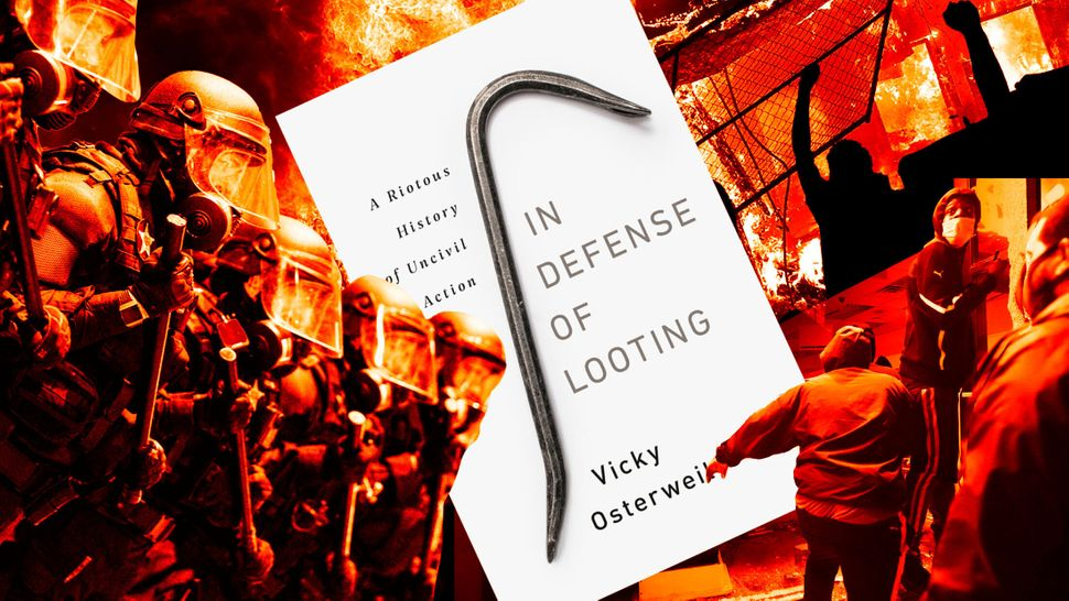 """Vicky Osterweil's new book, """"In Defense of Looting,"""" is a both a history of American looting and an argument for its value."""