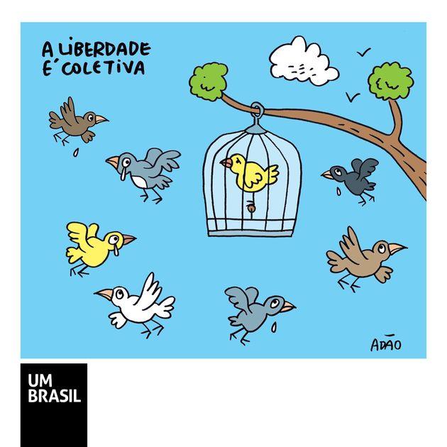 'Liberdade só se exerce na vida coletiva; se alguém não é livre, ninguém é