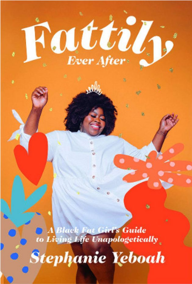 Fattily Ever After –Stephanie Yeboah