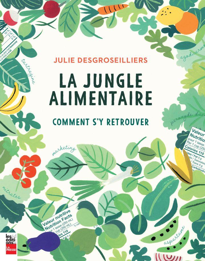 La jungle alimentaire, Les Éditions LaPresse, 272 pages, 36,95$