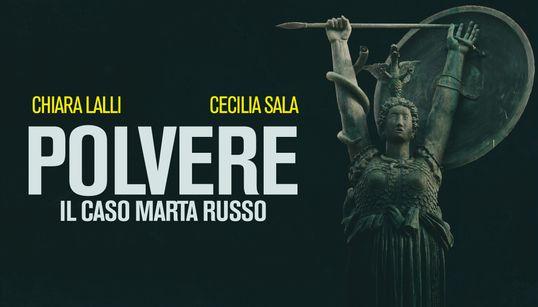 """""""POLVERE, IL CASO MARTA RUSSO"""" - Otto puntate, quasi 300 minuti. Il primo Podcast HuffPost (di Chiara Lalli e Cecilia"""