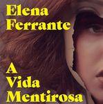 Leia trecho do novo livro de Elena Ferrante, 'A vida mentirosa dos