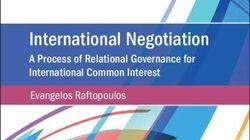 Διεθνείς διαπραγματεύσεις, μια καινοτόμος θεώρηση από τον Ευάγγελο Ραυτόπουλο (Εκδόσεις Cambridge University
