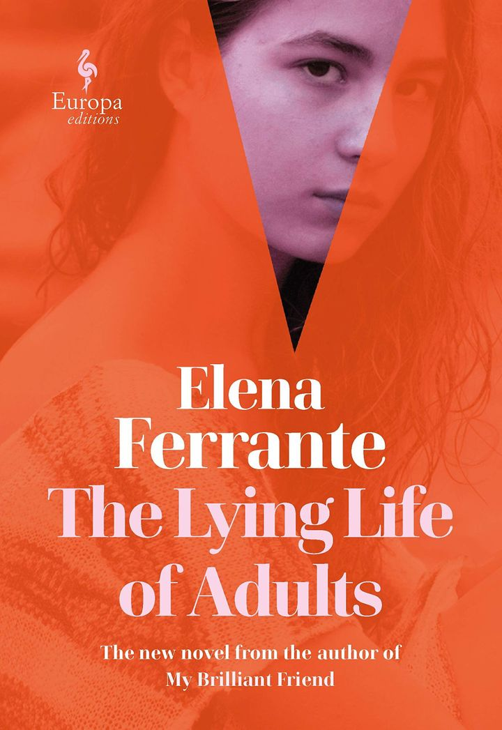 'The Lying Life of Adults' by Elena Ferrante; Published by Europa Editions (2020)