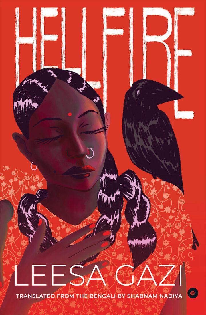 'Hellfire' by Leesa Gazi, translated by Shabnam Nadiya; Published by Eka Westland (2020)