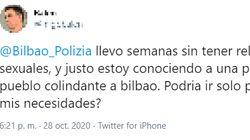 La policía de Bilbao triunfa con su respuesta a un tuitero que pregunta si podría saltarse el confinamiento para tener