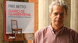 Frei Betto: 'Falar é terapêutico. Não falar sobre sofrimentos é uma espécie de