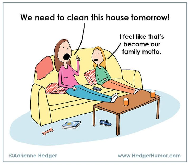 Keeping the house clean isn't easy when everyone is home all the time.