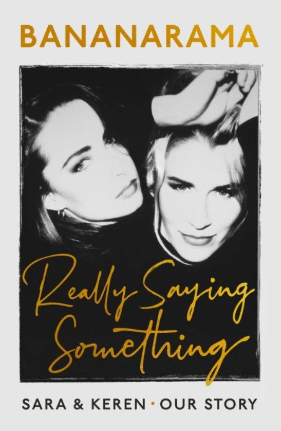 Really Saying Something (Sara & Keren – Our Bananarama Story)