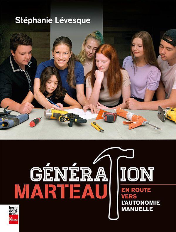 """<i>G&eacute;n&eacute;ration marteau : en route vers l'autonomie manuelle, </i>Les &Eacute;ditions La Presse, 176 pages, <a href=""""https://editions.lapresse.ca/products/generation-marteau"""" target=""""_blank"""" rel=""""noopener noreferrer"""">34,95$</a>"""