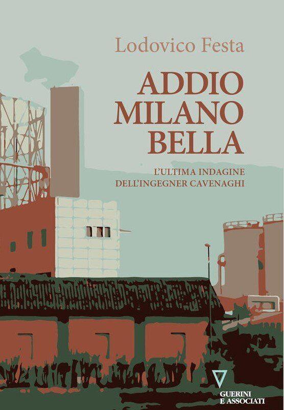 Lodovico Festa. Addio Milano bella