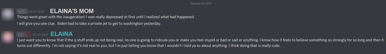 In a conversation over Discord, Elaina tells her mother that she'll be there for her when or if she realizes QAnon's conspiracy theories are false.