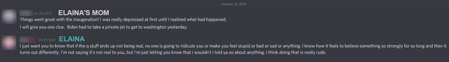 In a conversation over Discord, Elaina tells her mother that she'll be there for her when or if she realizes QAnon's conspira