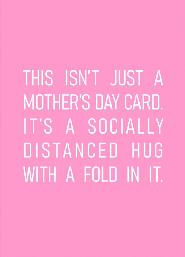 This Isn't Just A Mother's Day Card It's A Socially Distanced Hug With A Fold In It Scribbler Mother's Day Card