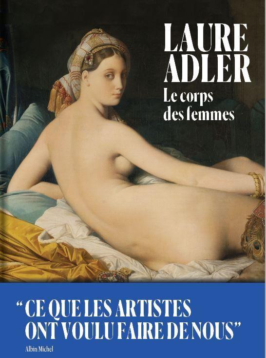 """""""Le corps des femmes"""" de Laure Adler (Albin Michel)"""