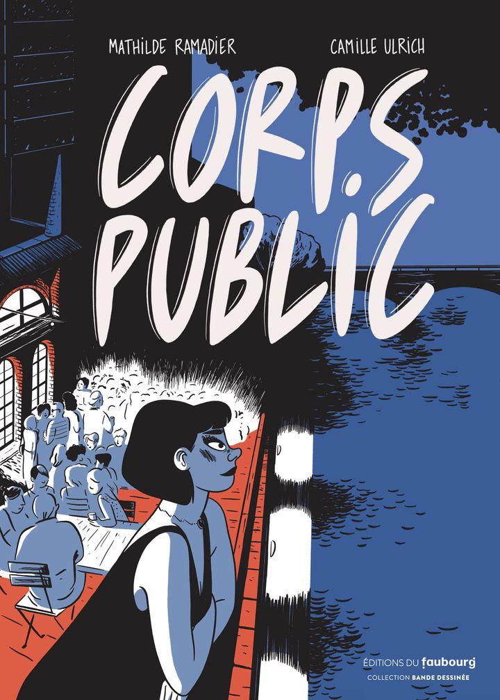 """""""Corps public"""", une bande dessinée de Mathilde Ramadier et Camille Ulrich (Editions du Faubourg)"""