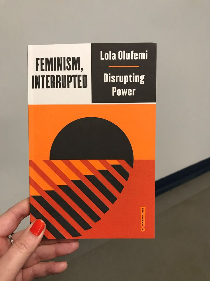 Feminism Interrupted, Disrupting Power by Lola Olufemi