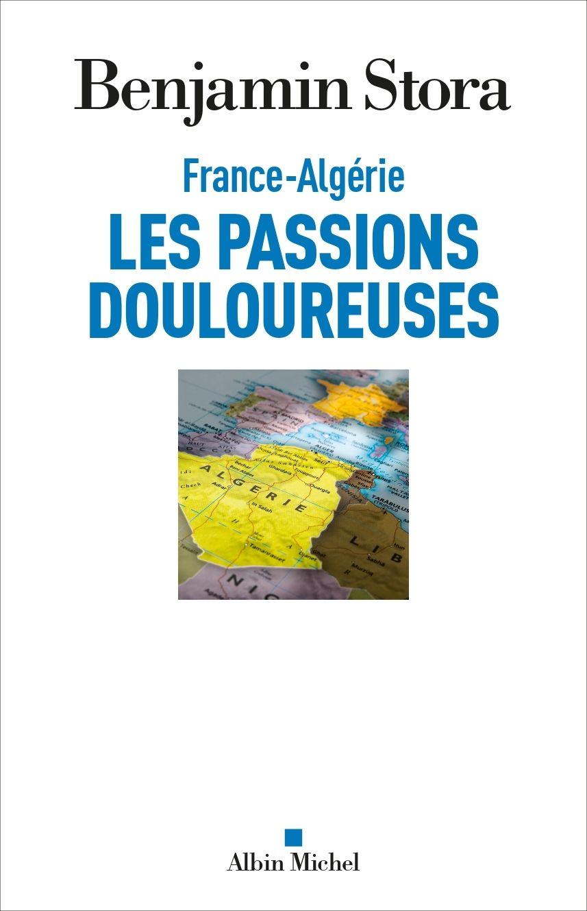 Couverture du livre de Benjamin Stora: France-Algérie, Les Passions