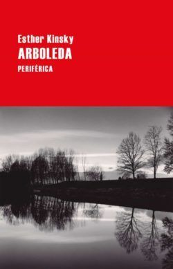 Libro 'Arboleda',de Esther Kinsky.