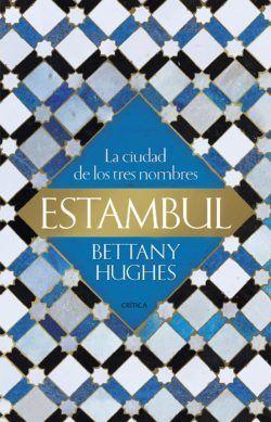 El libro 'Estambul. La ciudad de los tres nombres', de Bettany Huhges.